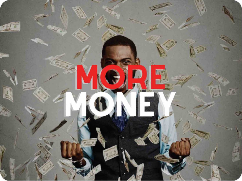 I want more money